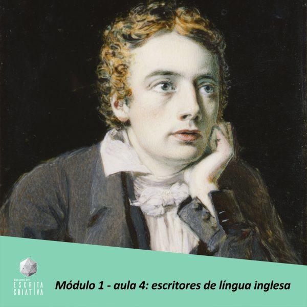 Módulo 1 – aula 4: escritores de língua inglesa (John Keats)