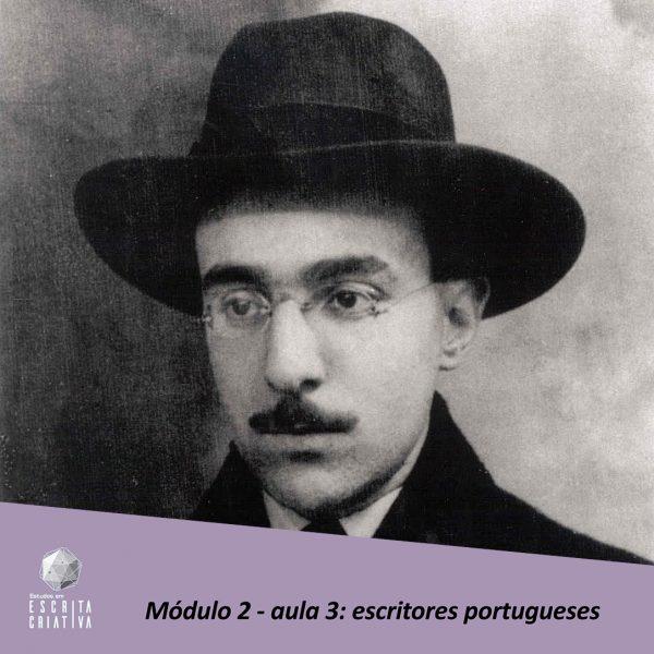 Módulo 2 – aula 3: escritores portugueses (Fernando Pessoa)
