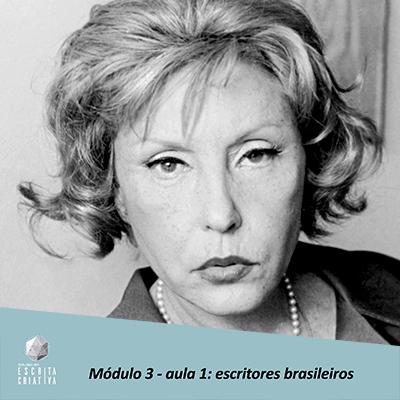 Módulo 3 – aula 1: escritores brasileiros (Clarice Lispector)