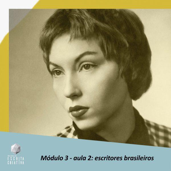 Módulo 3 – aula 2: escritores brasileiros (Clarice Lispector)