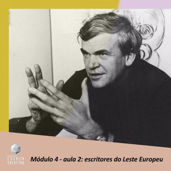 Módulo 4 – aula 2: escritores do Leste Europeu (Milan Kundera)