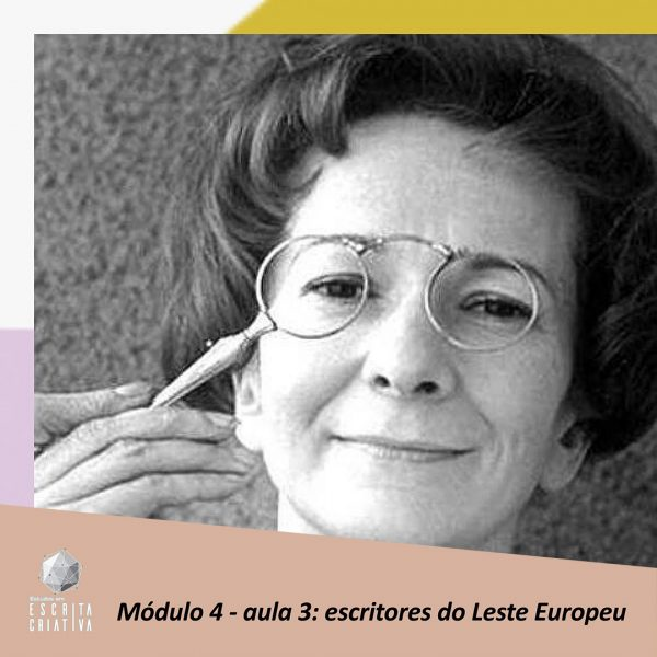 Módulo 4 – aula 3: escritores do Leste Europeu (Wisława Szymborska)