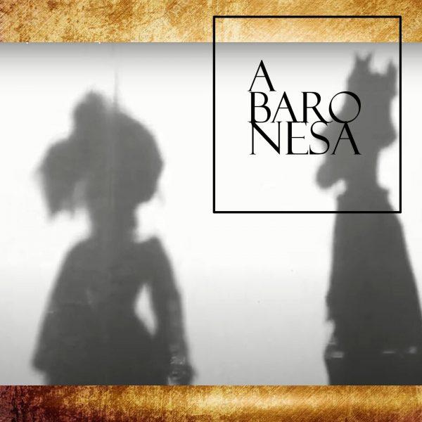 """A baronesa"" – quarto capítulo"