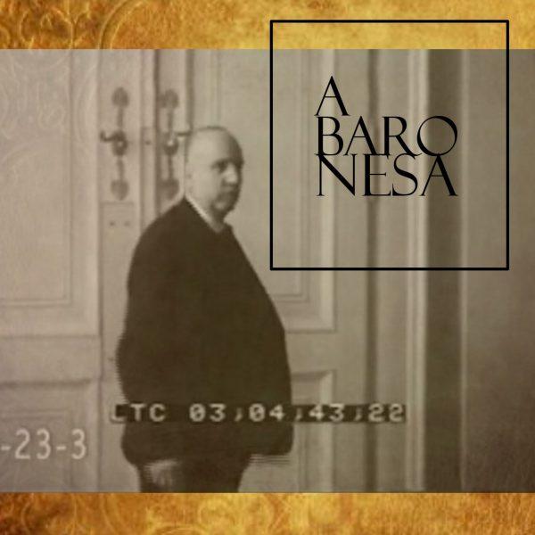 """""""A baronesa"""" – sétimo capítulo"""