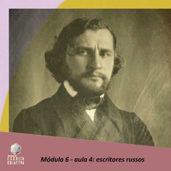 Módulo 6 – aula 4: escritores russos (Ivan Turguêniev)