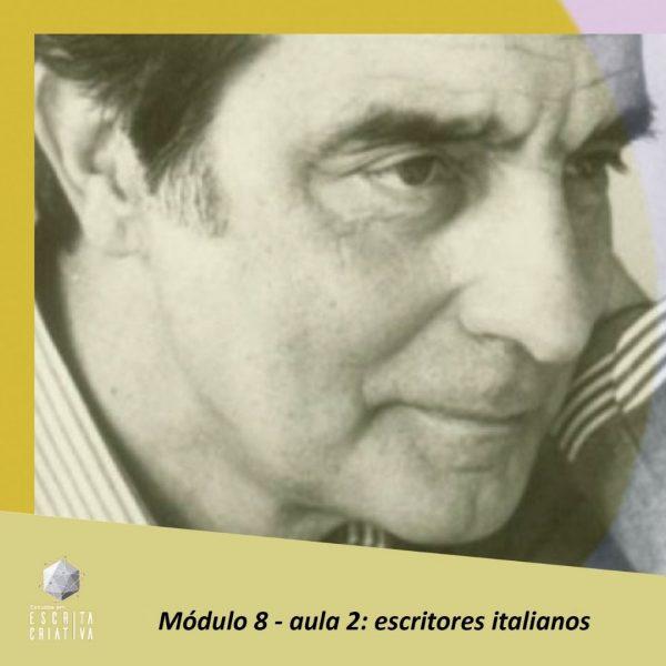 Módulo 8 – aula 2: escritores italianos (Italo Calvino)