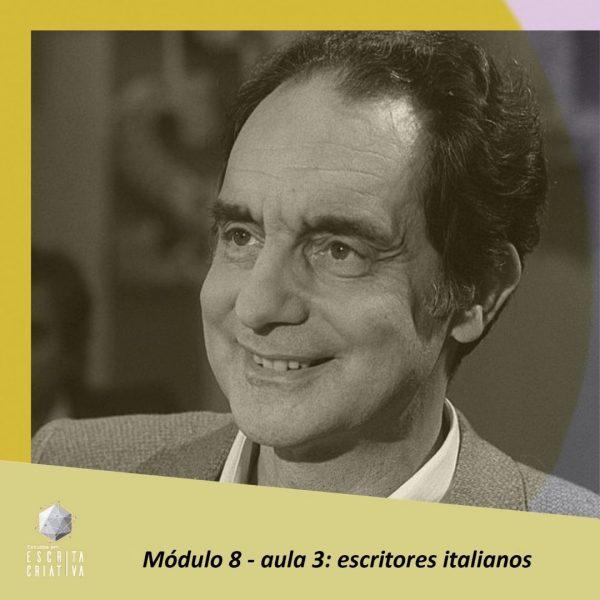 Módulo 8 – aula 3: escritores italianos (Italo Calvino)