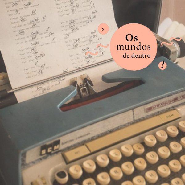 """Abertas as inscrições para """"Os mundos de dentro"""", curso sobre o universo íntimo de 12 autores brasileiros"""