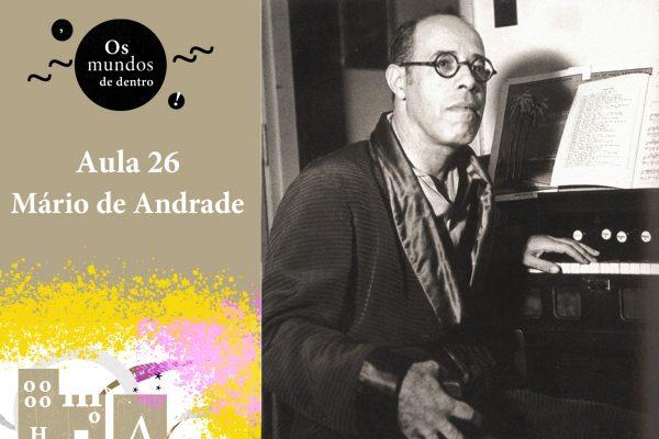 Os mundos de dentro – aula 26: Mário de Andrade