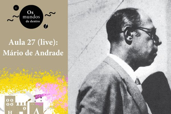 Os mundos de dentro – aula 27 (live): Mário de Andrade